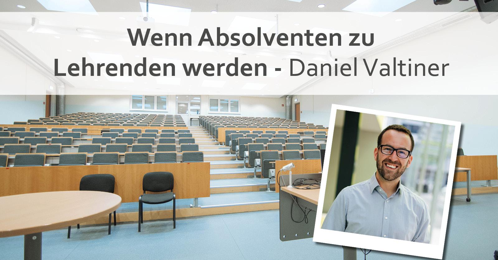Wenn Absolventen zu Lehrenden werden  |  Daniel Valtiner