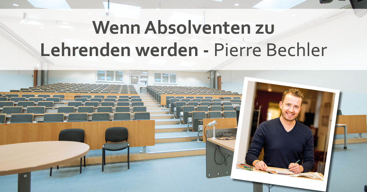 Wenn Absolventen zu Lehrenden werden | Pierre Bechler